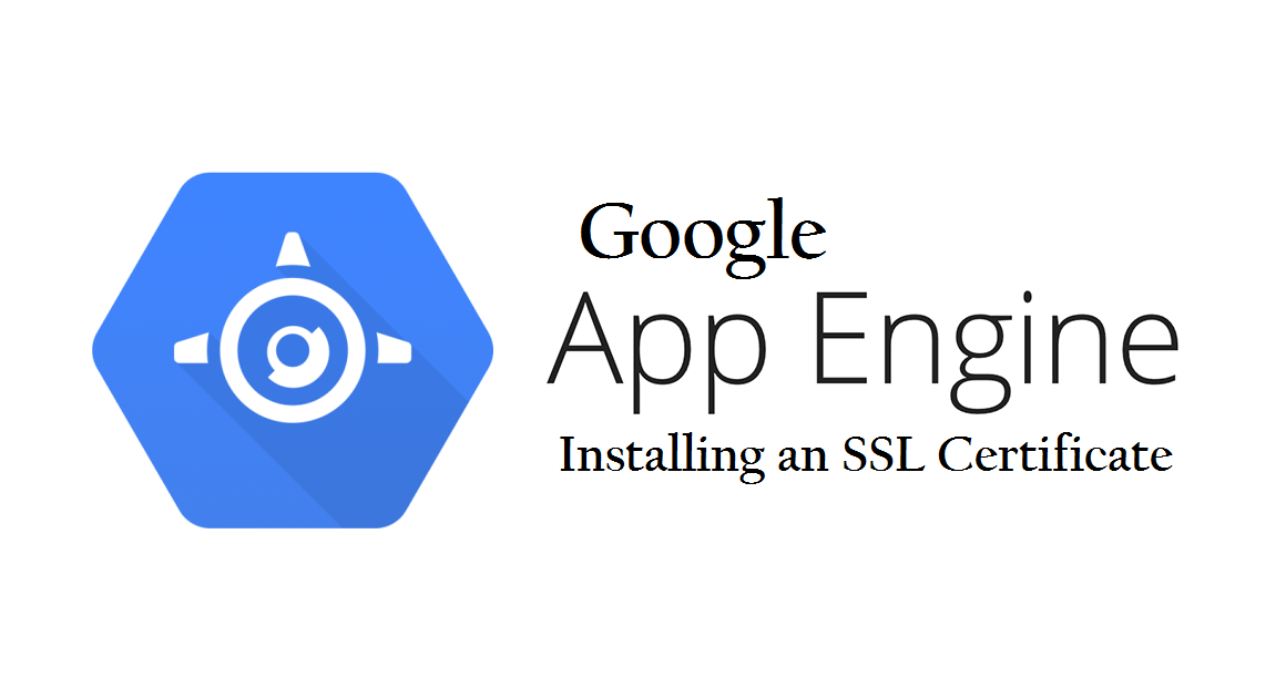 Installing an SSL Certificate on Google App Engine
